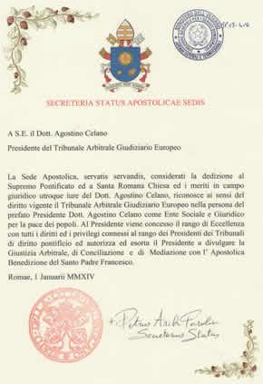 Tribunale Arbitrale Giudiziario Europeo nella persona del Presidente Nazionale il Dott. Agostino Celano – autorizzazione papale della Santa Sede del Vaticano